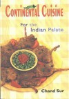 Continental Cuisine For The Indian Palate - Chand Sur