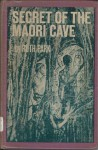 Secret of the Maori Cave - Ruth Park, Michael A. Hampshire