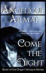 Come the Night - Angelique Armae, Armae Angelique