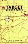Target Dresden - Alan W. Cooper, David Tindall