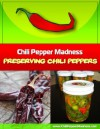 Preserving Chili Peppers - Michael J. Hultquist