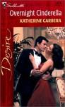 Mills & Boon : Overnight Cinderella - Katherine Garbera