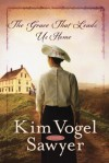 The Grace That Leads Us Home: A Short Story Prequel to What Once Was Lost - Kim Vogel Sawyer