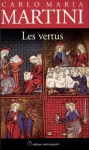 Les vertus (French Edition) - Carlo Maria Martini, Gabriel Ispérian
