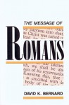Message of Romans, The - David K. Bernard