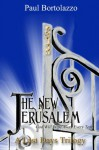 The New Jerusalem (A Last Days Trilogy) - Paul Bortolazzo, Elizabeth E. Little