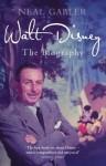 Walt Disney: The Biography - Neal Gabler
