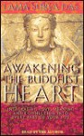 Awakening the Buddhist Heart: Integrating Love, Meaning and Connection into Every Part of Your Life - Surya Das