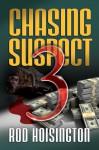Chasing Suspect Three - Rod Hoisington