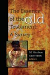 The Essence of the Old Testament - Ed Hindson, Gary Yates
