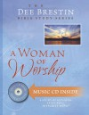 A Woman of Worship - Dee Brestin