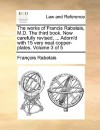The Works of Francis Rabelais, M.D. the Third Book. Now Carefully Revised, ... Adorn'd with 15 Very Neat Copper-Plates. Volume 3 of 5 - François Rabelais