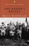 The Kaiser's Battle - Martin Middlebrook