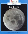 La Luna/the Moon (Rookie Espanol) - Carmen Bredeson
