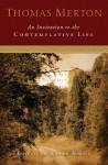 An Invitation to the Contemplative Life - Thomas Merton, Wayne Simsic