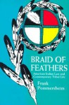 Braid of Feathers: American Indian Law and Contemporary Tribal Life - Frank Pommersheim