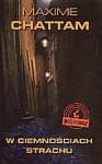 W ciemnościach strachu - Maxime Chattam