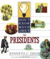Don't Know Much About the Presidents - Kenneth C. Davis, Pedro Martin