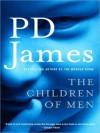 The Children of Men (Audio) - David Case, Penelope Dellaporta, P.D. James