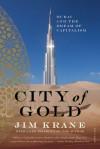 City of Gold: Dubai and the Dream of Capitalism - Jim Krane