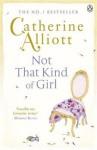 Not That Kind of Girl. Catherine Alliott - Catherine Alliott