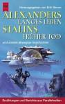 Alexanders langes Leben, Stalins früher Tod - und andere abwegige Geschichten - Erik Simon, Egon Friedell, Carl Amery, Arnold Joseph Toynbee, Prof. Dr. Gerlach
