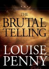 The Brutal Telling (Chief Inspector Armand Gamache #5) - Louise Penny, Ralph Cosham