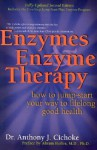 Enzymes & Enzyme Therapy : How to Jump-Start Your Way to Lifelong Good Health - Anthony J. Cichoke, Abram Hoffer