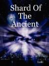 Shard of the Ancient - Loki