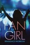 Fan Girl (Los Rancheros Book 1) - Brandace Morrow