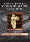 Shibe Park/Connie Mack Stadium (Images of Sports) - Rich Westcott