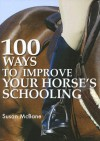 100 Ways to Improve Your Horse's Schooling - Susan McBane