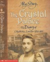 The Crystal Palace: The Diary of Lily Hicks, London, 1850-1851 - Frances Mary Hendry