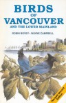 Birds of Vancouver and the Lower Mainland - Robin Bovey, R. Wayne Campbell