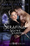 Serafina and the Silent Vampire - Marie Treanor