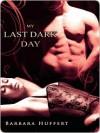 My Last Dark Day - Barbara Huffert