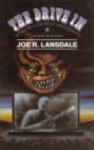 The Drive-In (A 'B' Movie with Blood and Popcorn, Made in Texas) - Joe R. Lansdale