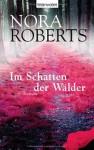 Im Schatten der Wälder - Nora Roberts, Margarethe van Pee
