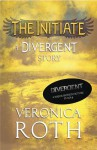 The Initiate (Divergent, #0.2) - Veronica Roth