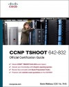 CCNP TSHOOT 642-832 Official Certification Guide (Official Cert Guide) - Kevin Wallace