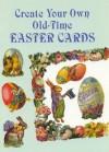 Create Your Own Old-Time Easter Cards - Carol Belanger Grafton