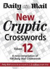 """New Cryptic Crosswords: V. 12: A New Compilation of 100 """"Daily Mail"""" Crosswords - Daily Mail"""