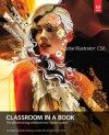 Adobe Illustrator CS6 Classroom in a Book: The Official Training Workbook from Adobe Systems [With CDROM] - Adobe Creative Team