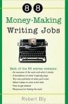 88 Money-Making Writing Jobs - Robert W. Bly