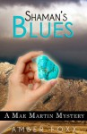 Shaman's Blues - Amber Foxx