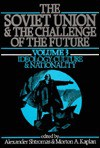 The Soviet Union & the Challenge of the Future: Idealogy, Culture & Nationality - Morton A. Kaplan