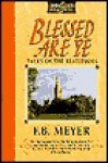 Blessed Are Ye: Talks On The Beatitudes - F.B. Meyer