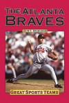 The Atlanta Braves (Great Sports Teams) - John F. Grabowski