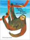 """""""Slowly, Slowly, Slowly,"""" said The Sloth - Eric Carle"""