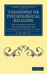Theosophy or Psychological Religion - Max Müller